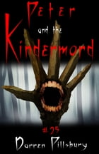Peter And The Kindermord (Story #25) by Darren Pillsbury