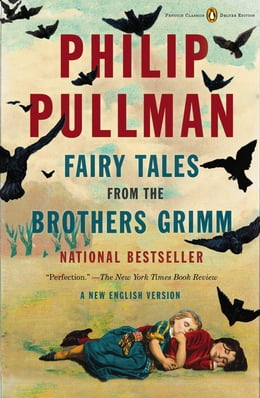 Book Fairy Tales from the Brothers Grimm: A New English Version (Penguin Classics Deluxe Edition) by Philip Pullman