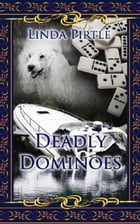 Deadly Dominoes by Linda Pirtle