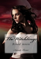 The Witchlings Blood Moon by Amanda Turner