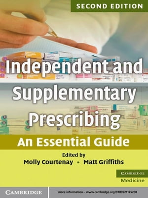 Independent and Supplementary Prescribing An Essential Guide