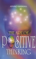 9788188322695 - Arvind Narayan: The Art of Positive Thinking - पुस्तक