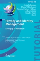 Privacy and Identity Management. Facing up to Next Steps: 11th IFIP WG 9.2, 9.5, 9.6/11.7, 11.4, 11.6/SIG 9.2.2 International Summer School, Karlstad, by Anja Lehmann