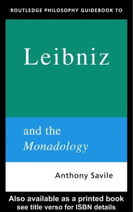 Book Routledge Philosophy GuideBook to Leibniz and the Monadology by Savile, Anthony