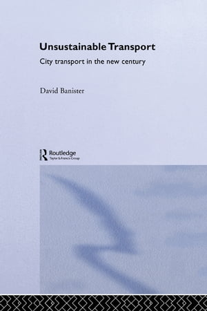 Unsustainable Transport City Transport in the New Century