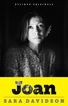 Book Joan: Forty Years of Life, Loss, and Friendship with Joan Didion by Sara Davidson
