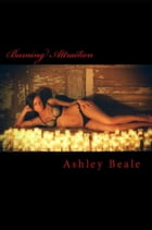 Burning Attraction by Ashley Beale
