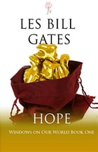Windows On Our World: Hope by Les Bill Gates