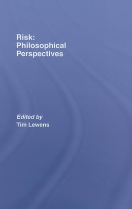 Book Risk: Philosophical Perspectives by Lewens, Tim