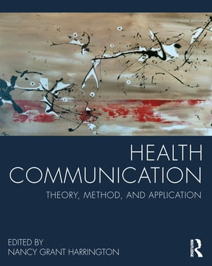 Health Communication Theory,  Method,  and Application