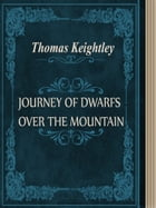 JOURNEY OF DWARFS OVER THE MOUNTAIN by Thomas Keightley