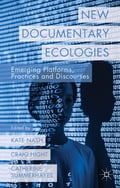 New Documentary Ecologies d20af0a8-03be-4b04-bc37-30b73d14aca7