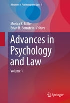 Advances in Psychology and Law: Volume 1 by Monica K. Miller