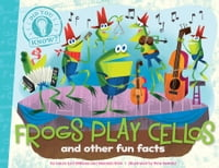 Frogs Play Cellos: and other fun facts (with audio recording)