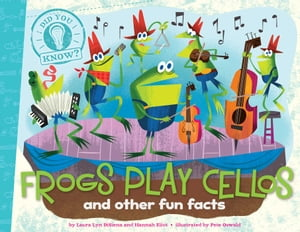 Frogs Play Cellos and other fun facts (with audio recording)