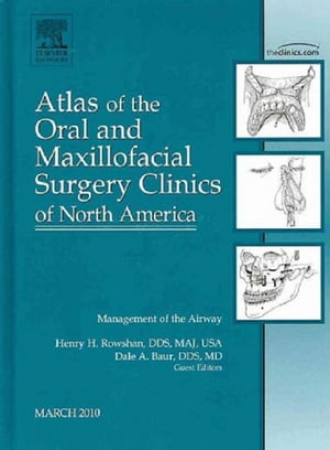 Management of the Airway,  An Issue of Atlas of the Oral and Maxillofacial Surgery Clinics