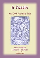 A PUZZLE - An Old Scottish Riddle: Baba Indaba Children's Stories Issue 77 by Anon E Mouse