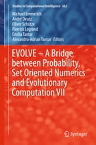 EVOLVE – A Bridge between Probability, Set Oriented Numerics and Evolutionary Computation VII by Michael Emmerich