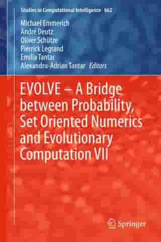 EVOLVE – A Bridge between Probability, Set Oriented Numerics and Evolutionary Computation VII