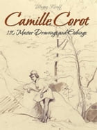 Camille Corot: 110 Master Drawings and Etchings by Blagoy Kiroff