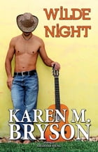 Wilde Night: Old Town Country Romance Series, #3 by Karen M. Bryson
