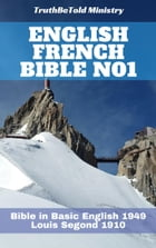 English French Bible No1: Bible in Basic English 1949 - Louis Segond 1910 by TruthBeTold Ministry