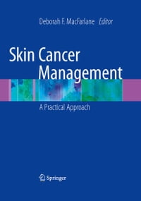 Skin Cancer Management: A Practical Approach