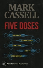 Five Doses by Mark Cassell