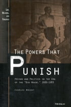 "The Powers that Punish: Prison and Politics in the Era of the ""Big House"", 1920-1955 by Charles Bright"