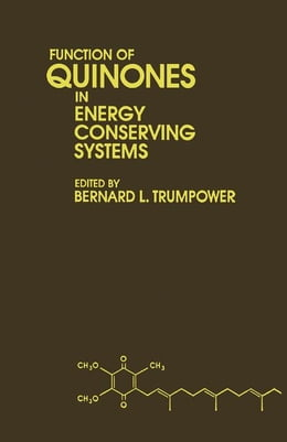 Book Function of Quinones in Energy Conserving Systems by Trumpower, Bernard