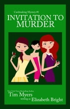 Invitation to Murder by Tim Myers writing as Elizabeth Bright