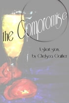 The Compromise by Chelsea Gaither