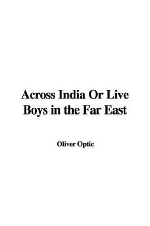 Across India by Oliver Optic