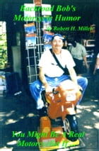 Motorcycle Road Trips (Vol. 5) Motorcycle Humor: You Might Be A Real Motorcyclist If ... by Robert Miller