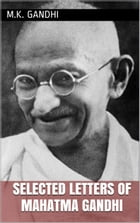 Selected Letters of Mahatma Gandhi by M.K. Gandhi
