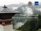 Three Decades of Development Partnership: Royal Government of Bhutan and ADB