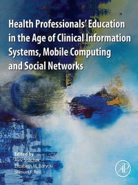 Health Professionals' Education in the Age of Clinical Information Systems, Mobile Computing and…
