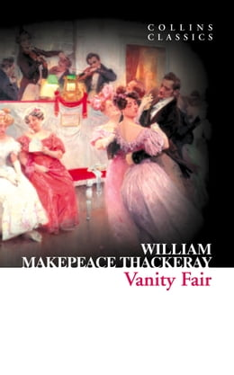 Book Vanity Fair (Collins Classics) by William Makepeace Thackeray