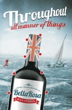 Throughout All Manner Of Things by Jean Tyrrell