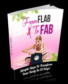 From Flab To Fab: Simple Steps to Transform Your Body in 28 Days! by Anonymous