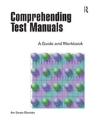 Comprehending Test Manuals: A Guide and Workbook by Ann C Silverlake