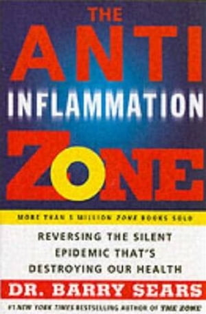 The Anti-Inflammation Zone Reversing the Silent Epidemic That's Destroying Our Health