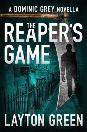 The Reaper's Game: Dominic Grey Series de Layton Green