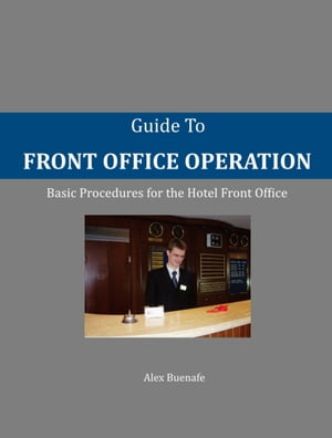 Guide to Front Office Operation by Alex Buenafe