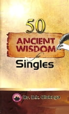 50 Ancient Wisdom for Singles by Dr. D. K. Olukoya