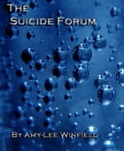 The Suicide Forum by Amylee Winfield