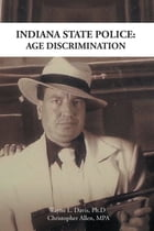 INDIANA STATE POLICE: AGE DISCRIMINATION
