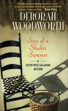 Book Sins of a Shaker Summer: A Sister Rose Callahan Mystery by Deborah Woodworth