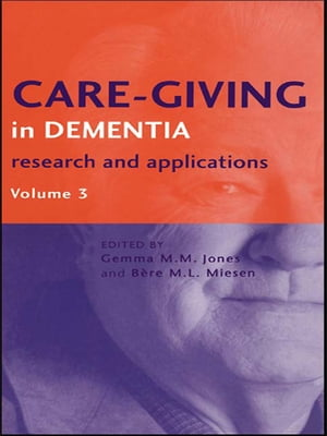 Care-Giving in Dementia V3 Research and Applications Volume 3