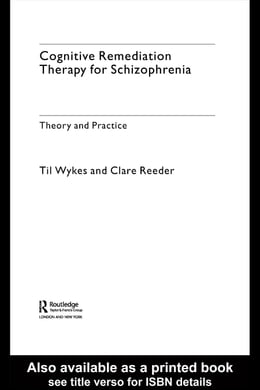 Book Cognitive Remediation Therapy for Schizophrenia: Theory and Practice by Wykes, Professor Til
